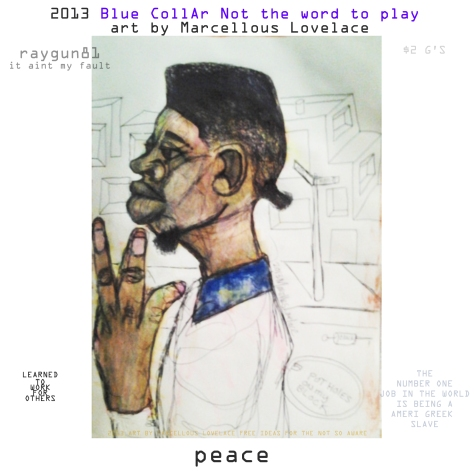 2013 Blue Coller Not the word to play art by Marcellous Lovelace