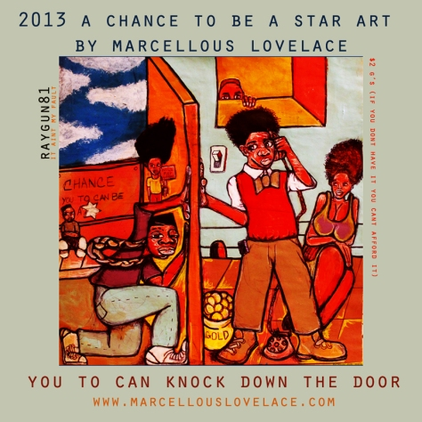 2013 a chance to be a star art by marcellous lovelace