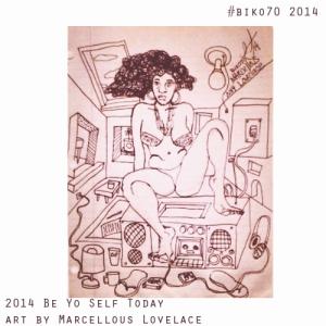 2014 Be Yo Self Today art by Marcellous Lovelace
