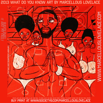 2013 what do you know by Marcellous Lovelace