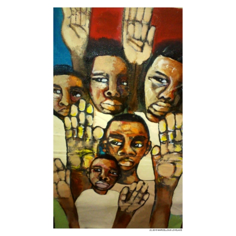 2015 We All Got Our Hands Up (They Still Shoot Hate) art by Marcellous Lovelace‏